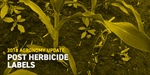 Agronomy Update: Post Herbicide Labels