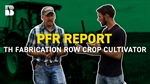 PFR Report: TH Fabrication Row Crop Cultivator